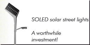 Solar street lighting for economically and ecological sustainability - a worthwhile investment.